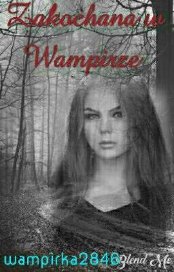 Zakochana w wampirze ✔✔