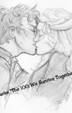 The 100: We Survive Together by BellarkeWillRise
