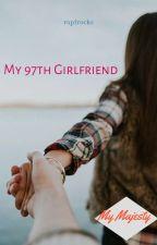 My 97th Girlfriend [UNDER EDITING] by rapfrocks