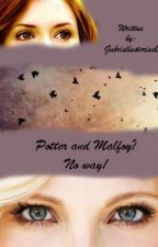 Potter and Malfoy? No way!(HP FF, new generation) by World_by_Gabrielle