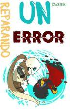 Reparando Un Error [Yaoi] (Undertale) ||COMPLETA|| by dragonaboni