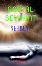 Astral Seyahat Rehberi by JediJuice