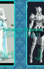 Fullmetal Alcamist: Sister Hood (On Hold) by 1StarCaster
