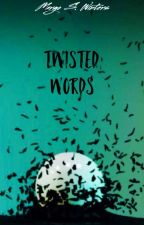 Twisted Words (Wattys2016) by WinterReader0917
