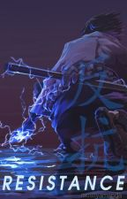 Resistance (Naruto Fanfiction) SasukexOC by mostlyamanda