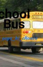 School Bus [Lashton & Malum] by oops_hi_chonce