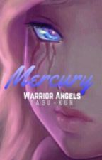 Warrior Angels: Mercury. [Libro #3] (SIN EDITAR) by Yasu-kun