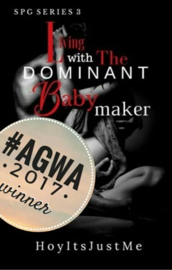 Living With The Dominant Babymaker | SPG Series #3 (COMPLETED)