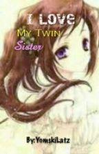 I Love My Twin Sister by YomskiLatz