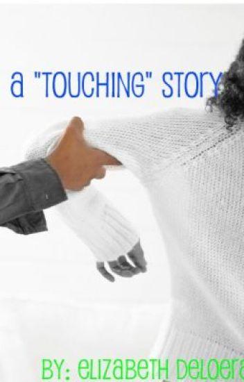 """A """"Touching"""" Story"""
