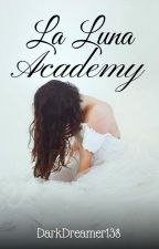 La Luna Academy by DarkDreamer138