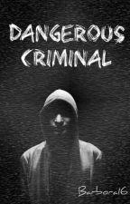 Dangerous criminal [CZ] | ✔ by Barbora16