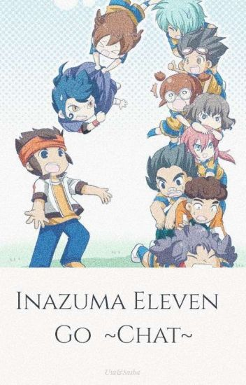 Inazuma Eleven Go ~Chat~