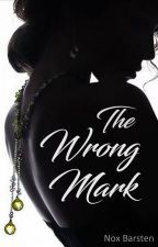 The Wrong Mark (18+) [Completed] by Nox555