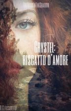 Crystel: Riscatto d'amore. by TheBookInTheShadow