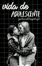 Vida de Adolescente ! by GabryelleGaby9