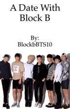 A date with block b by itsMollySue