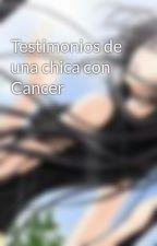Testimonios de una chica con Cancer by Lucy_Loves