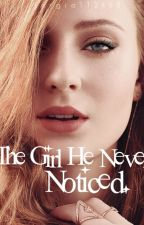 The Girl He Never Noticed---- Discontinued by jorgia112468