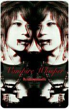 Vampire Whisper by kibumieeswife