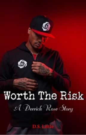 Worth The Risk (A Derrick Rose Story) by DLittleWriter