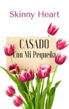 Casado Con Mi Pequeña by SkinnyHeart7