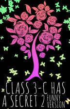 Class 3-C Has A Secret 2: Memento Mori [FUNNY VERSION AND FAN FICTIONS] COMPLETE by BlackHeartAL