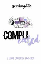 Complicated | Aaron Carpenter  by Aarongirlie