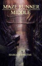 Maze Runner: Middle  by IsabellyFreitas_