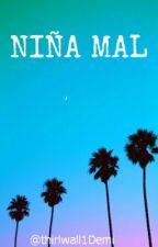 Novela de Niall : Niña Mal (Adaptada) by Novelas1OneDirection