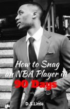 How To Snag an NBA Player in 90 Days (A Damian Lillard Story) by DLittleWriter