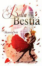 La Bella y la Bestia (PV) by AkassiaNoir