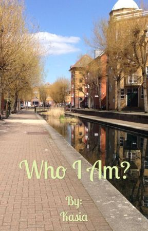 Who I Am?  by kumpela977