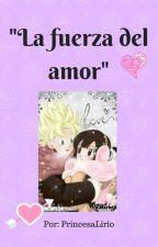 """""""La Fuerza del Amor"""" by PrincesaLirio"""