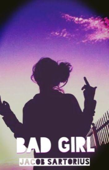 BAD GIRL -jacob Sartorius
