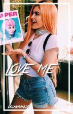 Love Me || e.d & g.d #Wattys2016 by dolantumblr