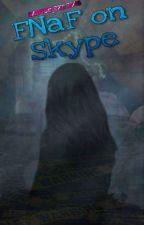 Animatronici Přes Skype ✔ by Purple_Girl_Penny