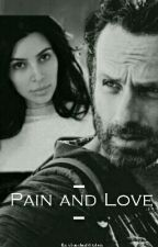 Pain And Love(RickGrimes)Terminada by xSanchezftStylesx