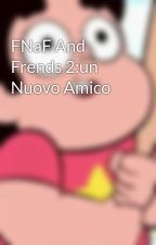 FNaF And Frends 2:un Nuovo Amico by Zypper4509