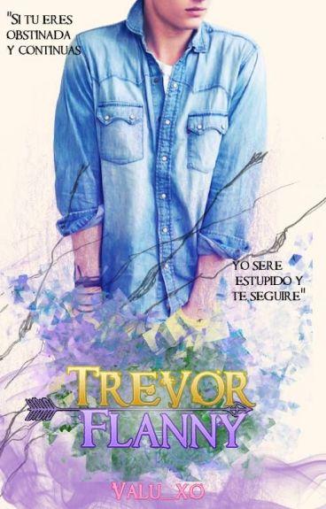 Trevor Flanny.