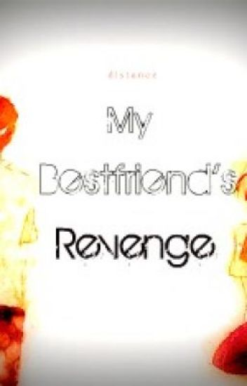 A Bestfriends Revenge