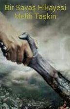 Bir Savaş Hikayesi by MelihTakin