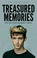 Treasured Memories (Poetry Book Number Three) by ZhineBright