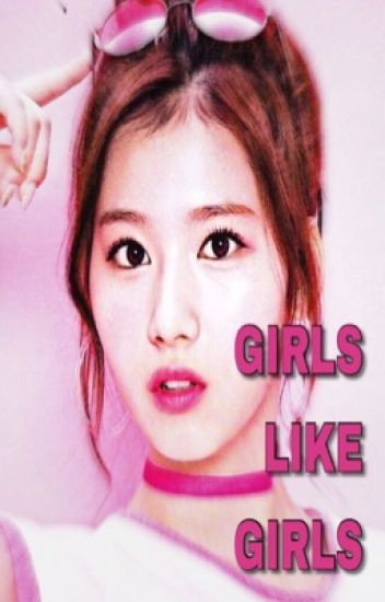 GIRLS LIKE GIRLS | Sahyun |