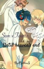 Untill heaven's end  // Saurtis fanfiction by CythianS