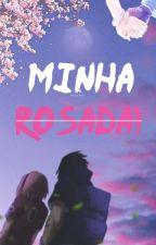 Minha Rosada !! by larajessicalm