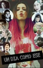UN DÍA COMO ESE (Youtubers) by Aplacetobelive