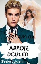 Amor Oculto (JELENA) --FANFIC-- by selenayjustin