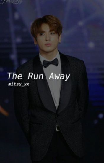 The Run Away || Jungkook BTS