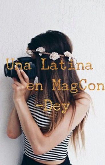 Una Latina En MagCon ( Tú Y MagCon)